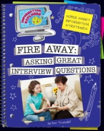 Click here to view the eBook titled Fire Away: Asking Great Interview Questions