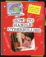 Click here to view the eBook titled How to Handle Cyberbullies